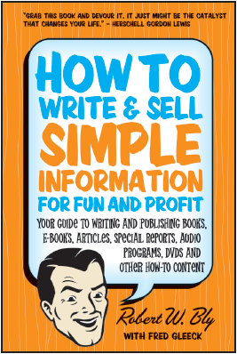 How to Write and Sell Simple Information For Fun and Profit by Bob Bly